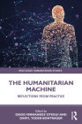 The Humanitarian Machine: Reflections from Practice (Routledge Humanitarian Studies) Cover Image