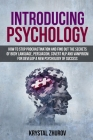 Introducing Psychology: How to Stop Procrastination and Find Out the Secrets of Body Language, Persuasion, Covert NLP and Vampirism for Develo Cover Image