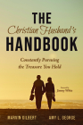 The Christian Husband's Handbook: Constantly Pursuing the Treasure You Hold Cover Image