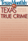 Texas Monthly On... Texas True Crime Cover Image