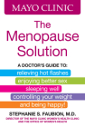 Mayo Clinic The Menopause Solution: A doctor's guide to relieving hot flashes, enjoying better sex, sleeping well, controlling your weight, and being happy! Cover Image
