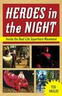 Heroes in the Night: Inside the Real Life Superhero Movement Cover Image