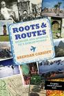 Roots & Routes: Memoirs and Musings of a Dublin Nomad Cover Image