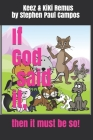 Keez & KiKi Remus: If God said it, then it must be so Cover Image