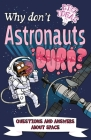 Why Don't Astronauts Burp?: Questions and Answers about Space (Big Ideas #6) Cover Image
