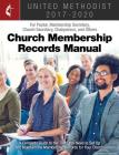 The United Methodist Church Membership Records Manual 2017-2020: For Pastor, Membership Secretary, Church Secretary, Chairperson, and Others Cover Image