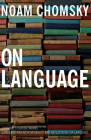On Language: Chomsky's Classic Works Language and Responsibility and Reflections on Language in One Volume Cover Image