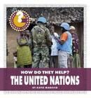 The United Nations (Community Connections: How Do They Help?) Cover Image