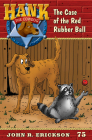 The Case of the Red Rubber Ball (Hank the Cowdog #75) Cover Image