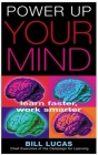Power Up Your Mind: Learn Faster, Work Smarter Cover Image