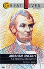 Abraham Lincoln:  The Freedom President: The Freedom President Cover Image