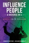 Influence People: 2 BOOKS IN 1: Dark Manipulation & Dark Persuasion Cover Image