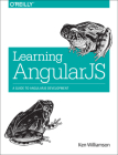 Learning Angularjs: A Guide to Angularjs Development Cover Image