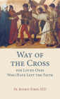 Way of the Cross for Loved Ones Who Have Left the Faith Cover Image
