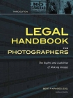 Legal Handbook for Photographers: The Rights and Liabilities of Making Images Cover Image