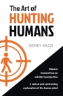 The Art of HUNTING HUMANS: A radical and confronting explanation of the human mind Cover Image