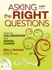Asking the Right Questions: Tools for Collaboration and School Change Cover Image