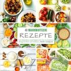 48 makrobiotische Rezepte: Von Smoothies und Suppen bis hin zu leckeren Reisgerichten und Salaten Cover Image