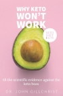 Why Keto Won't Work - Keto diet facts: All the sensible arguments against it's effectiveness Cover Image