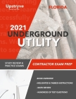 2021 Florida Underground Utility Contractor Exam Prep: 2021 Study Review & Practice Exams Cover Image