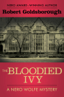 The Bloodied Ivy (Nero Wolfe Mysteries #3) Cover Image