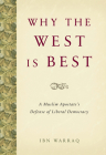 Why the West Is Best: A Muslim Apostate's Defense of Liberal Democracy Cover Image