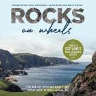 Rocks on Wheels: Guides to Scotland's Road Accessible Geology Cover Image