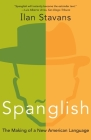 Spanglish: The Making of a New American Language Cover Image