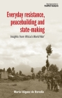 Everyday Resistance, Peacebuilding and State-Making: Insights from 'Africa's World War' (New Approaches to Conflict Analysis) Cover Image