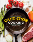 Cast-Iron Cooking: Recipes & Tips for Getting the Most out of Your Cast-Iron Cookware Cover Image
