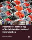 Postharvest Technology of Perishable Horticultural Commodities Cover Image