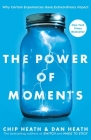 The Power of Moments: Why Certain Experiences Have Extraordinary Impact Cover Image