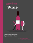 Know It All Wine: The 50 Essential Topics, Each Explained in Under a Minute Cover Image