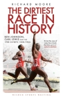 The Dirtiest Race in History: Ben Johnson, Carl Lewis and the 1988 Olympic 100m Final (Wisden Sports Writing) Cover Image