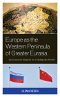 Europe as the Western Peninsula of Greater Eurasia: Geoeconomic Regions in a Multipolar World Cover Image