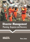Disaster Management: Planning, Response and Recovery Cover Image
