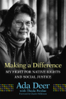 Making a Difference, Volume 19: My Fight for Native Rights and Social Justice (New Directions in Native American Studies #19) Cover Image