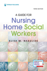 A Guide for Nursing Home Social Workers, Third Edition Cover Image