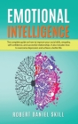 Emotional Intelligence: The complete guide on how to improve your social skills, empathy, self-confidence, and successful relationships. Learn Cover Image