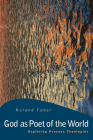God as Poet of the World: Exploring Process Theologies Cover Image
