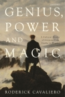 Genius, Power and Magic: A Cultural History of Germany from Goethe to Wagner Cover Image