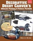 Decorative Decoy Carver's Ultimate Painting & Pattern Portfolio, Revised Edition Cover Image