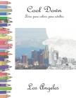 Cool Down - Livro para colorir para adultos: Los Angeles Cover Image