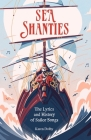 Sea Shanties: The Lyrics and History of Sailor Songs Cover Image