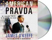 American Pravda: My Fight for Truth in the Era of Fake News Cover Image