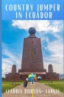 Country Jumper in Ecuador: History Books for Kids Series Cover Image