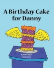 A Birthday Cake For Danny Cover Image
