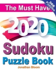 The Must Have 2020 Sudoku Puzzle Book: 366 daily sudoku puzzles for the 2020 leap year. 5 levels of difficulty (easy to hard) Cover Image
