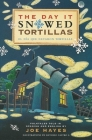The Day It Snowed Tortillas / El Día Que Nevó Tortilla: Folk Tales Retold by Joe Hayes Cover Image