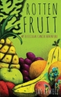 Rotten Fruit: My Testicular Cancer Adventure Cover Image